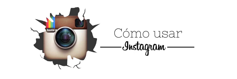 Cómo usar adecuadamente Instagram (1)