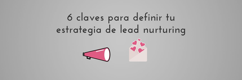6-claves-estrategias-lead-nurturing